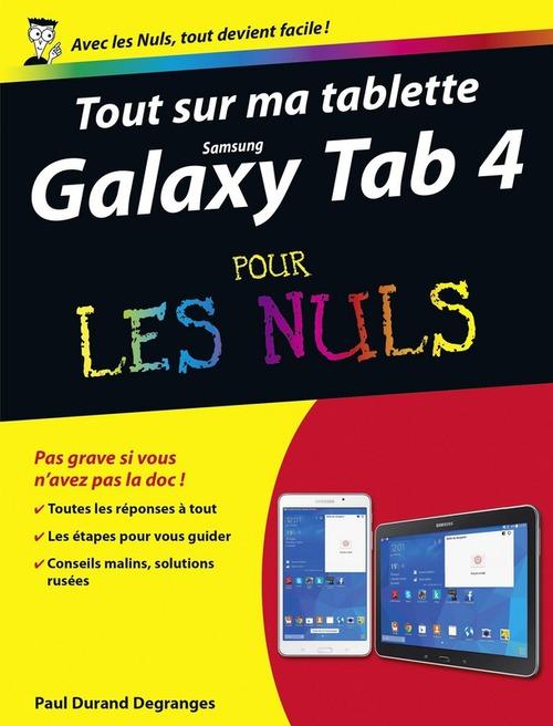 Paul DURAND-DEGRANGES Tout sur ma tablette Samsung Galaxy Tab 4 Pour les Nuls