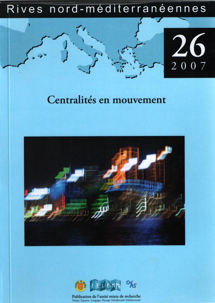 TELEMME - UMR 6570 26 | 2007 - Centralités en mouvement - Rives
