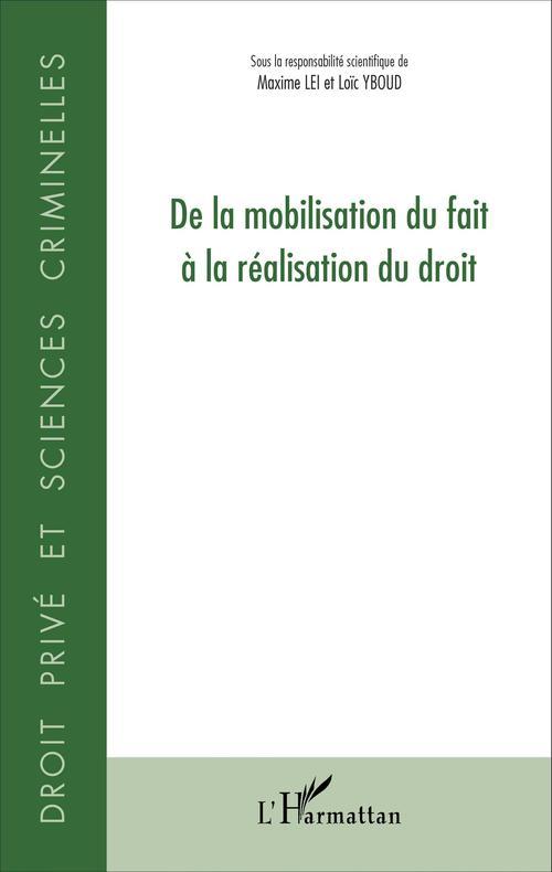 Maxime Lei De la mobilisation du fait à la réalisation du droit