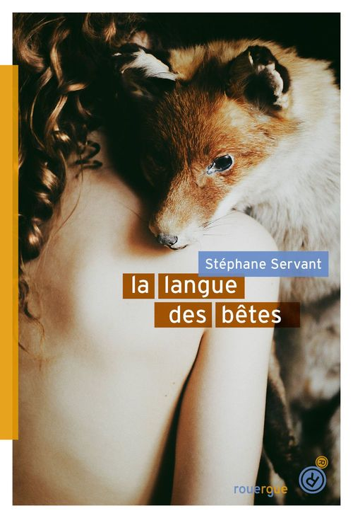 Stéphane Servant La langue des bêtes