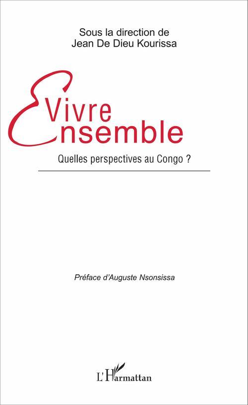 Jean de Dieu Kourissa Vivre ensemble. Quelles perspectives au Congo ?