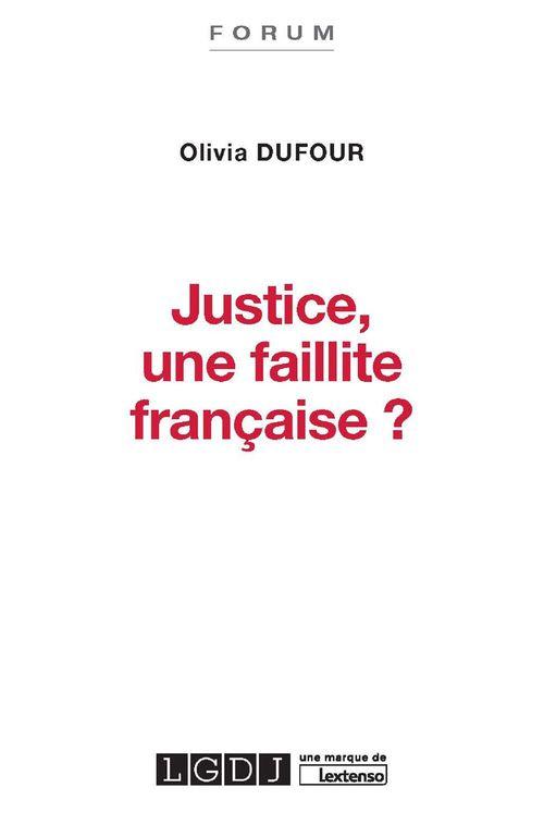 Olivia Dufour Justice, une faillite française ?