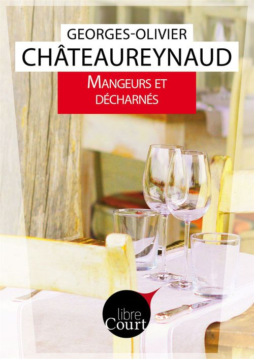 Georges-Olivier Châteaureynaud Mangeurs et décharnés