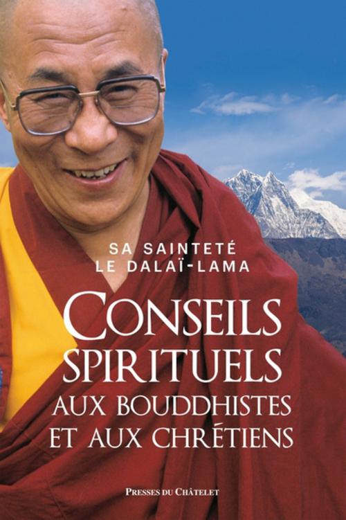 Dalaï-Lama Conseils spirituels aux bouddhistes et aux chrétiens