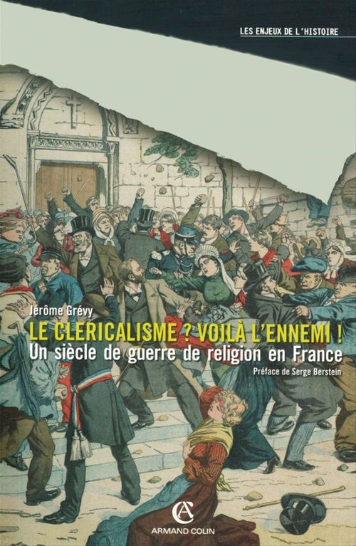 Le cléricalisme, voilà l'ennemi !