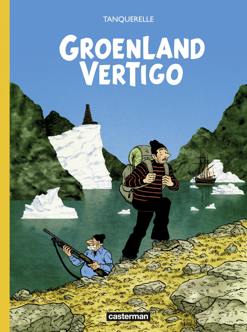 Hervé Tanquerelle Groenland Vertigo
