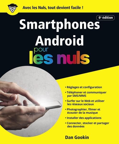 Dan GOOKIN Smartphones Android pour les Nuls, grand format, 6e édition