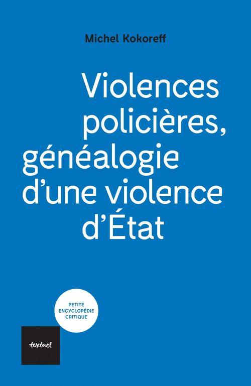 Violences policières ; généalogie d'une violence d'Etat
