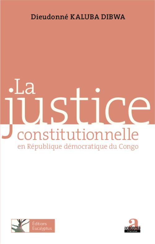 Dieudonne Kaluba Dibwa Justice constitutionnelle en République Démocratique du Congo