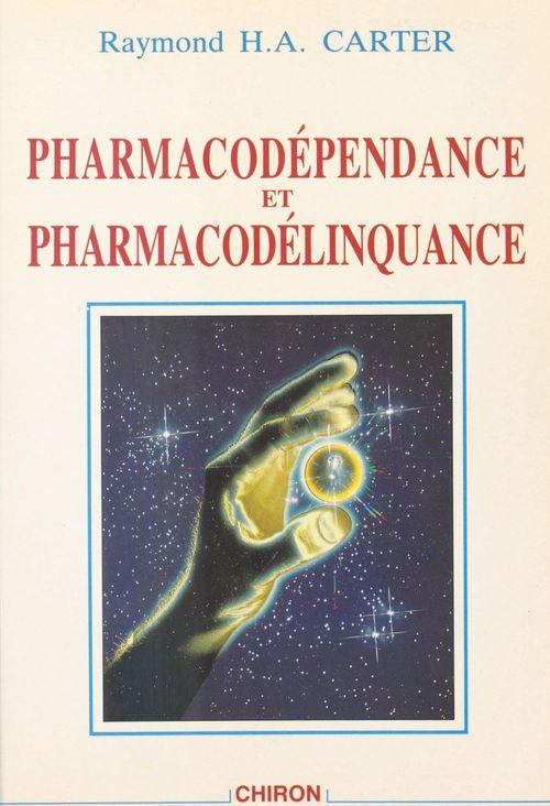 Pharmacodépendance et pharmacodélinquance