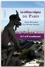 Guy-Severin Andrieu Zahra Moubarak Les édifices religieux de Paris t.1 ; du Ier au IVe arrondissement
