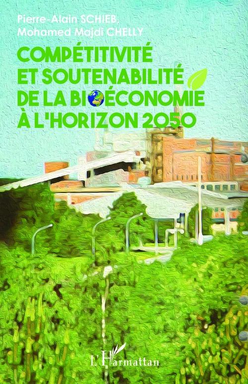 Pierre-Alain Schieb Compétitivité et soutenabilité de la bioéconomie à l'horizon 2050