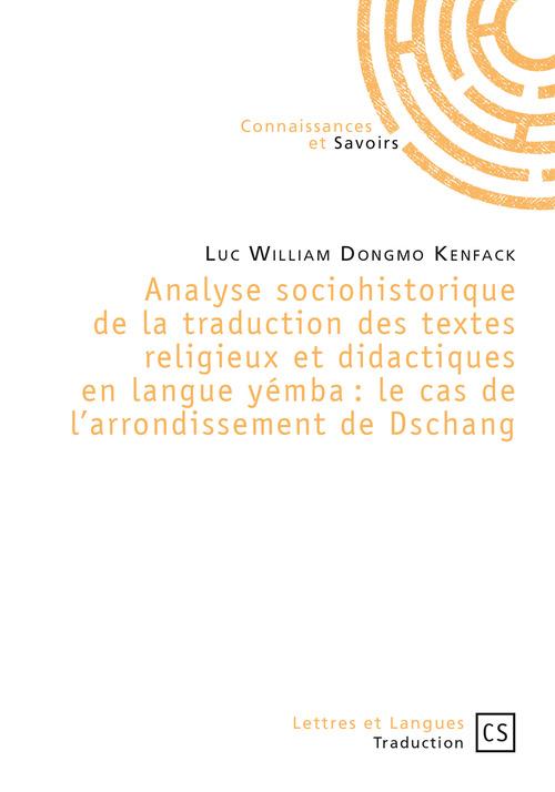 Analyse sociohistorique de la traduction des textes religieux et didactiques en langue yémba : le cas de l'arrondissement de Dschang