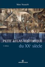 Petit atlas historique du XX sicle