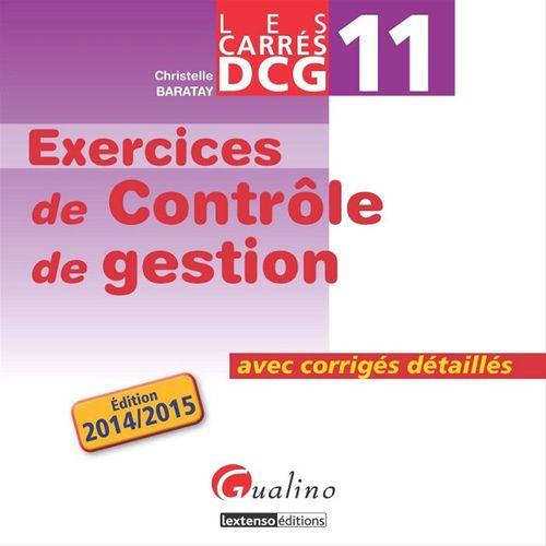 Christelle Baratay Les Carrés DCG 11 - Exercices de contrôle de gestion 2014-2015