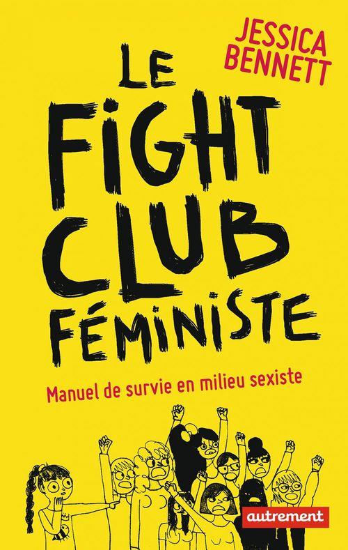 Le fight club féministe ; manuel de survie en milieu sexiste