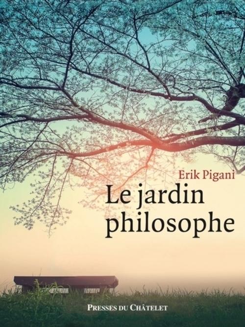 Erik Pigani Le Jardin philosophe