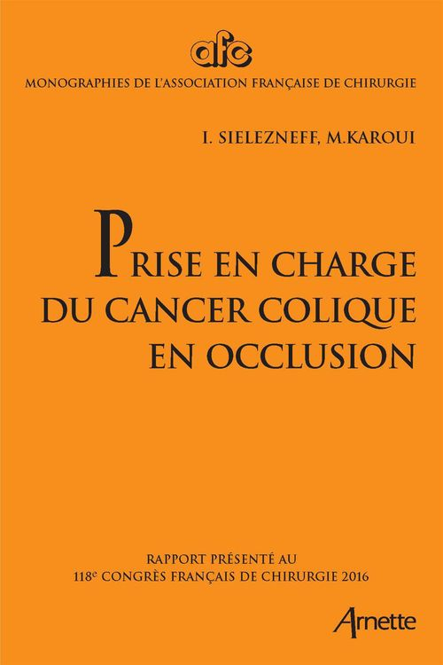 Igor Sielezneff Prise en charge du cancer colique en occlusion
