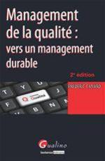 Management de la qualit� ; vers un management durable (2e �dition)