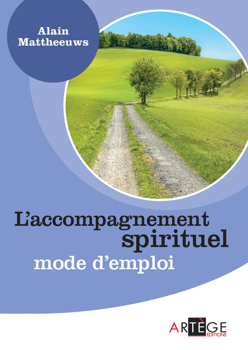 Alain Mattheeuws L'accompagnement spirituel, mode d'emploi