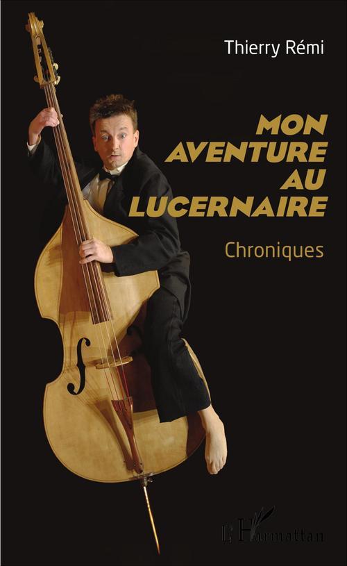 Thierry Rémi Mon aventure au Lucernaire