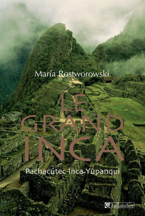 Maria Rostworowski Le grand inca