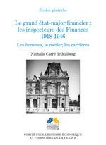 Le grand �tat-major financier : les inspecteurs des Finances, 1918-1946