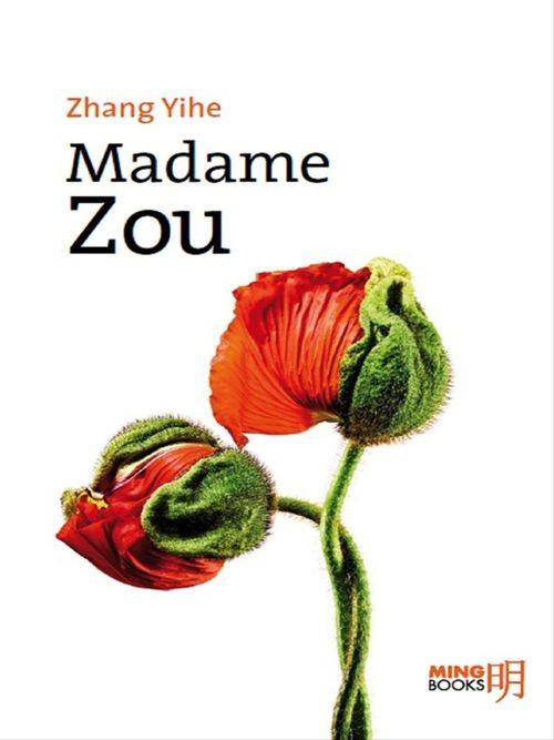 Yihe ZHANG Madame Zou
