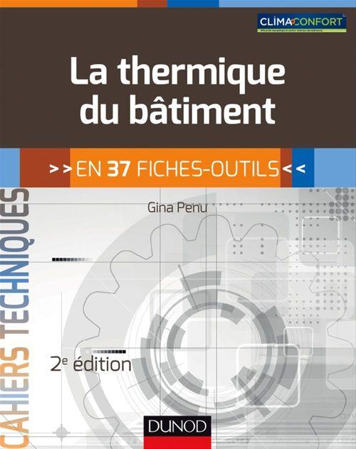 Gina Penu La thermique du bâtiment - 2e éd.