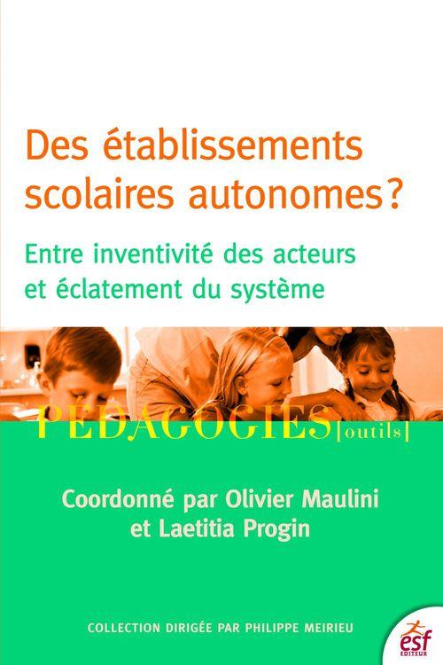 Olivier MAULINI Des établissements scolaires autonomes ?