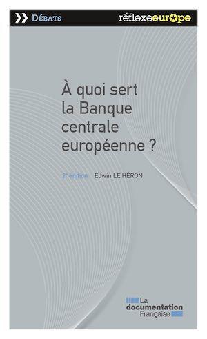 A quoi sert la Banque centrale européenne ?