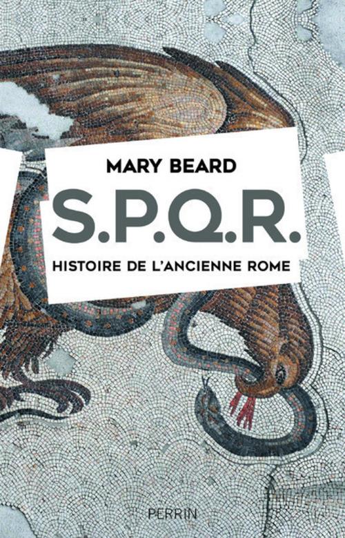 Mary BEARD SPQR. Histoire de l'ancienne Rome.