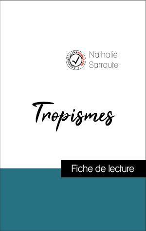Analyse de l'oeuvre : Tropismes (résumé et fiche de lecture plébiscités par les enseignants sur fichedelecture.fr)