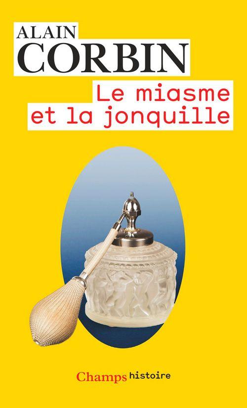 Alain Corbin Le miasme et la jonquille