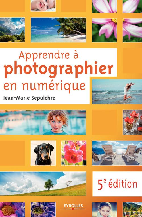 Jean-Marie Sepulchre Apprendre à photographier en numérique