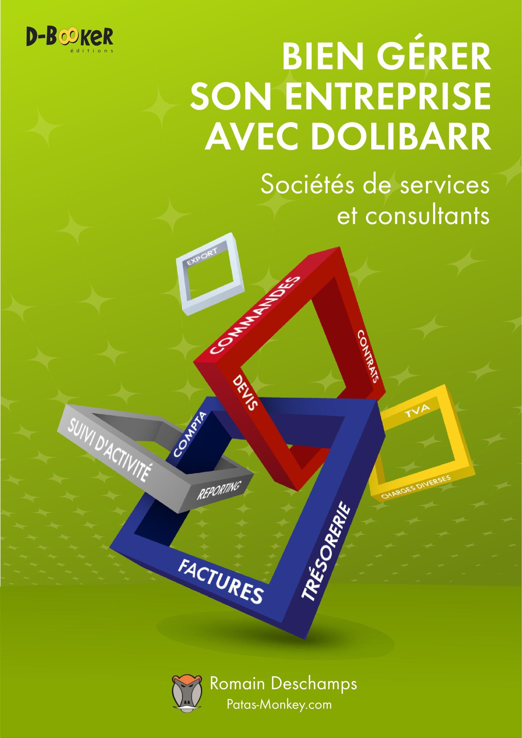 Patas-Monkey.com Romain Deschamps Bien gérer son entreprise avec Dolibarr (Sociétés de services et consultants)