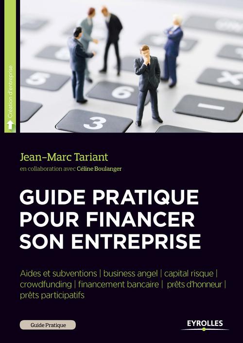 Jean-Marc Tariant Guide pratique pour financer son entreprise