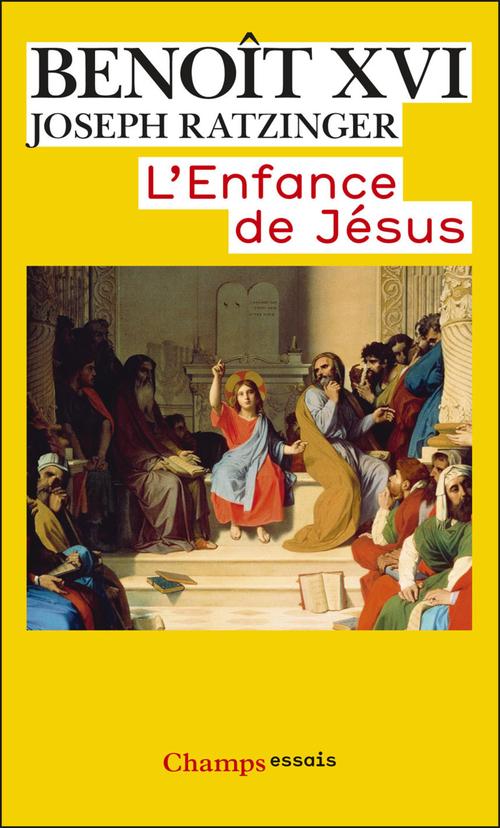 Joseph Ratzinger L'Enfance de Jésus