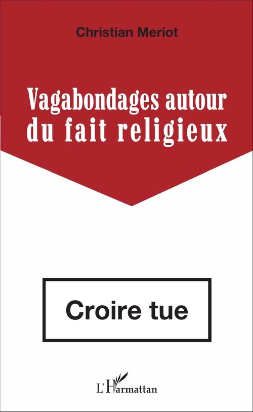 Christian Meriot Vagabondages autour du fait religieux