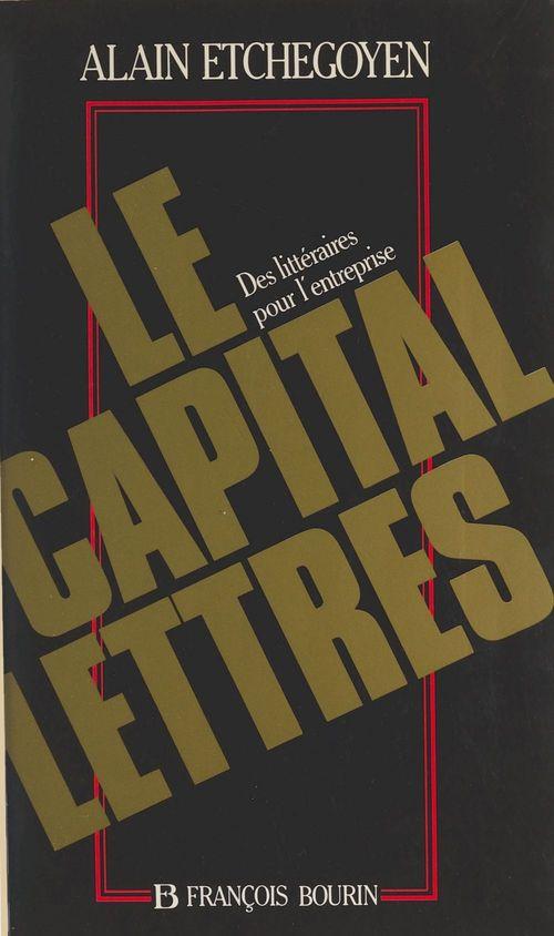 Le capital-lettres : des littéraires pour l'entreprise