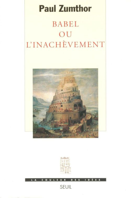 Paul Zumthor Babel ou l'Inachèvement