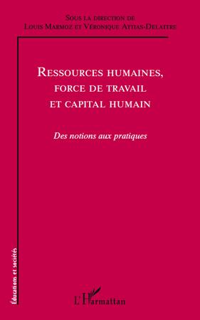 Louis Marmoz Ressources humaines, force de travail et capital humain ; des notions aux pratiques