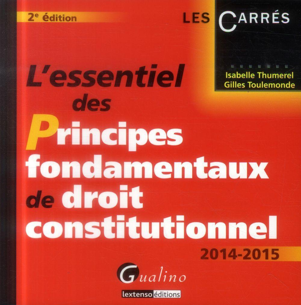 Gilles Toulemonde Isabelle Thumerel L'essentiel des principes fondamentaux de droit constitutionnel ; 2014-2015 (2e édition)