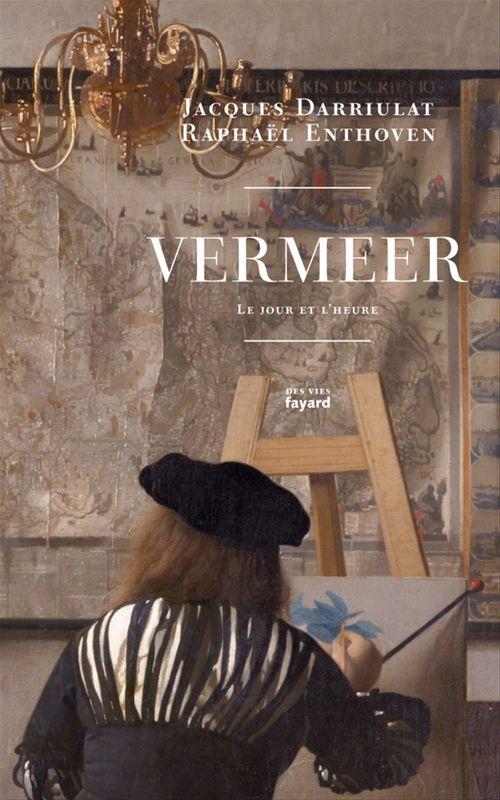Vermeer ; le jour et l'heure