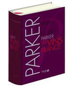 Guide PARKER des vins de France 7me dition