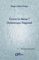 crire la danse ? Dominique Bagouet