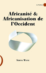 Africanit� et africanisation de l'Occident