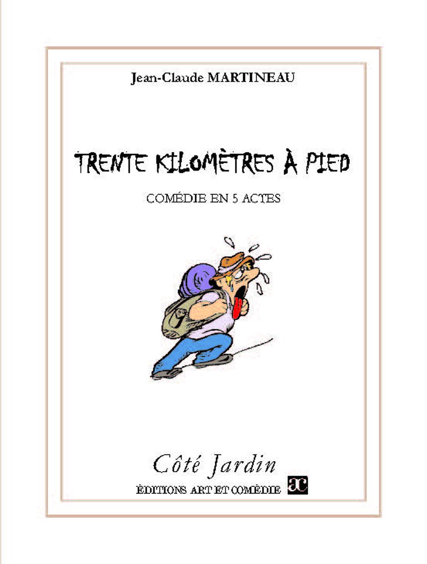Jean-Claude Martineau Trente kilomètres à pied