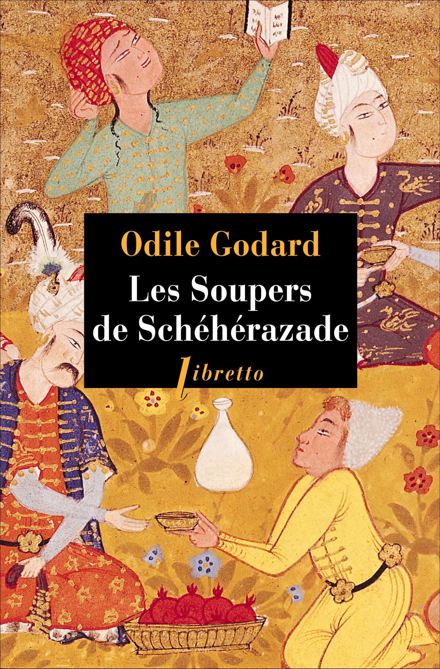 Odile Godard Les soupers de Schéhérazade