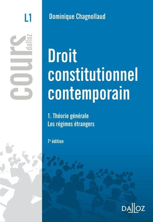 Dominique Chagnollaud Droit constitutionnel contemporain t.1 ; théorie générale, les régimes étrangers (7e édition)